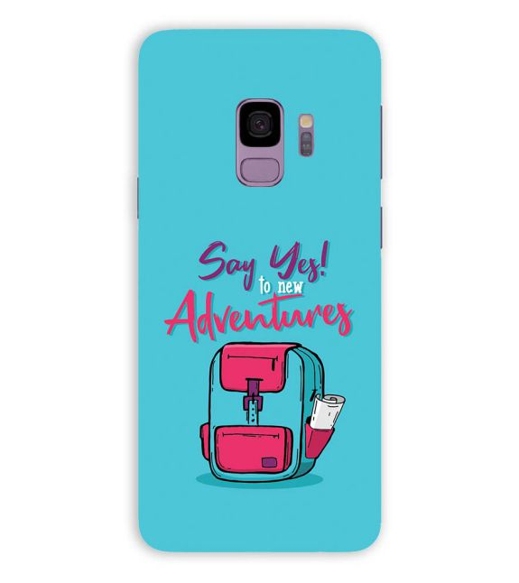 Say Yes to New Adventure Back Cover for Samsung Galaxy S9