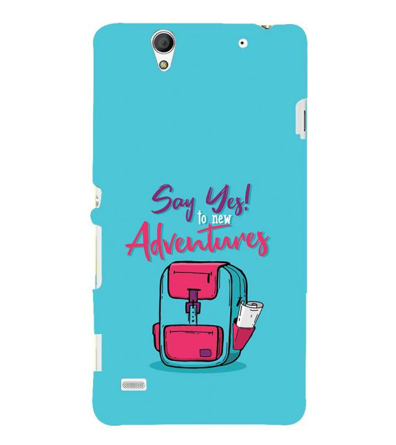 Say Yes to New Adventure Back Cover for Sony Xperia C4