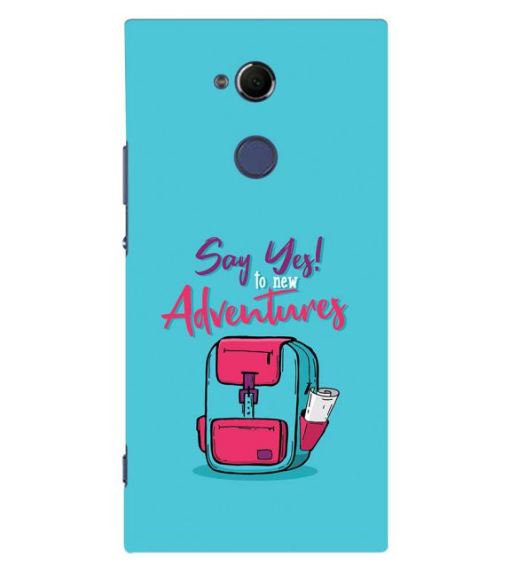 Say Yes to New Adventure Back Cover for Sony Xperia XA2 Ultra