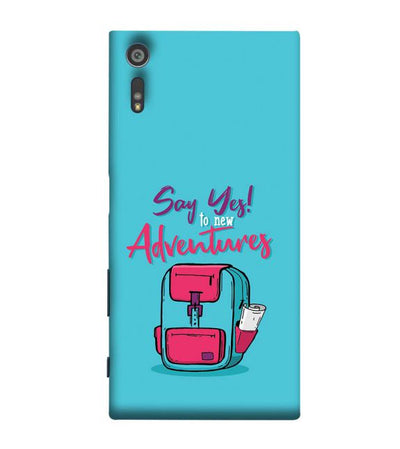Say Yes to New Adventure Back Cover for Sony Xperia XR