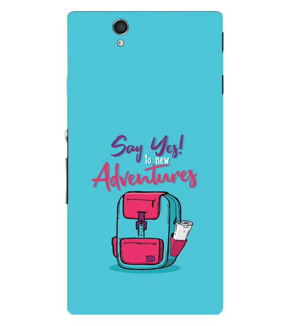 Say Yes to New Adventure Back Cover for Sony Xperia Z