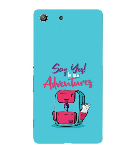 Say Yes to New Adventure Back Cover for Sony Xperia Z3