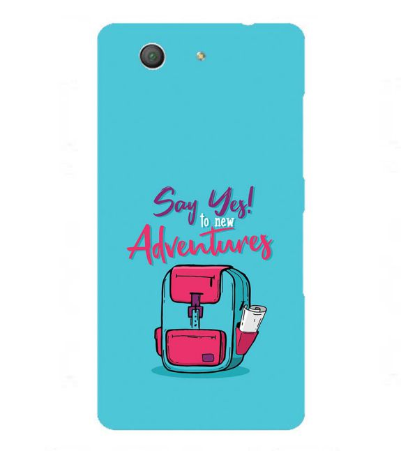Say Yes to New Adventure Back Cover for Sony Xperia Z3+ and Xperia Z4