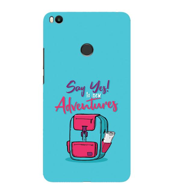 Say Yes to New Adventure Back Cover for Xiaomi Mi Max 2