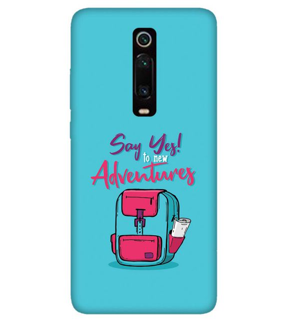 Say Yes to New Adventure Back Cover for Xiaomi Redmi K20 and K20 Pro