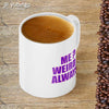 Always Weird Coffee Mug-Image4