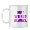 Always Weird Coffee Mug