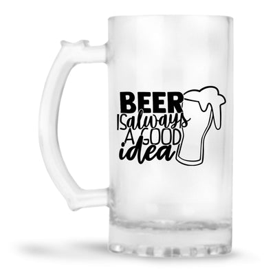 Beer Is Always Good Idea Beer Mug