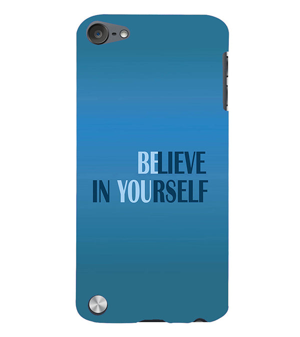 Believe in Yourself Back Cover for Apple iPod Touch 5