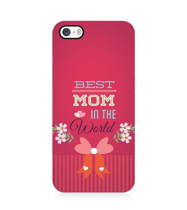 Best Mom in the World Back Cover for Apple iPhone 5 and iPhone 5S and iPhone SE