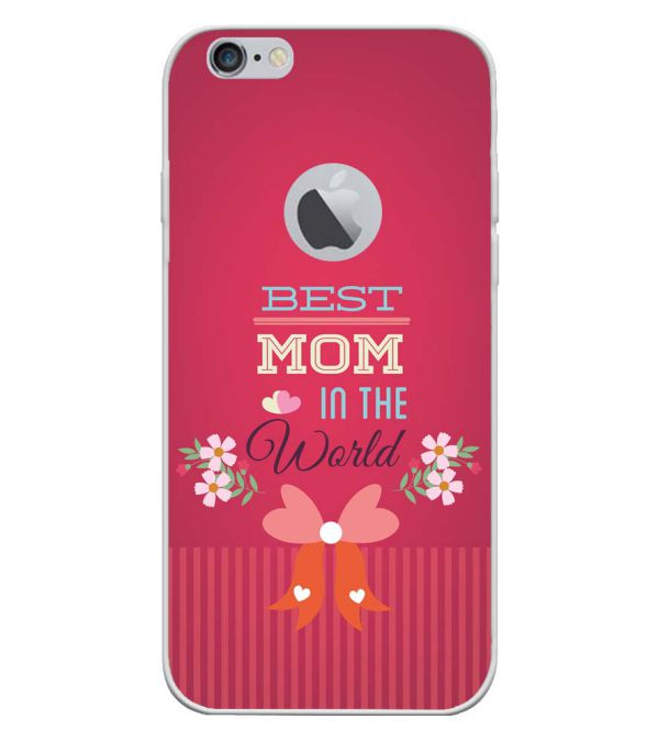 Best Mom in the World Soft Silicone Back Cover for Apple iPhone 6 and iPhone 6S (Logo)