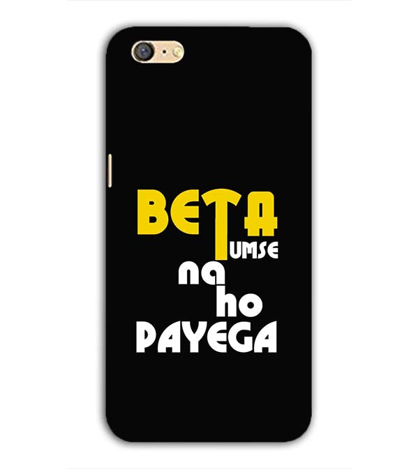 Beta Tumse Na Ho Payega Back Cover for Oppo A71