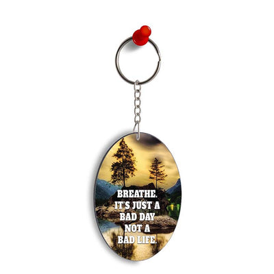Its Not A Bad Life Oval Key Chain