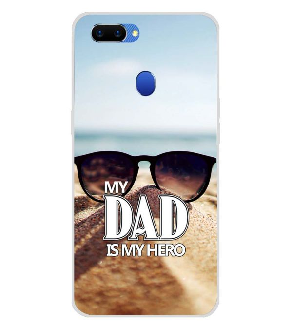 sale retailer e9a0c 2fe24 Dad is My Hero Soft Silicone Back Cover for Oppo A5