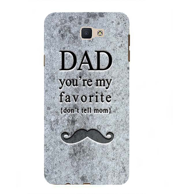 Dad You're my Favourite Back Cover for Samsung Galaxy J7 Prime (2016)