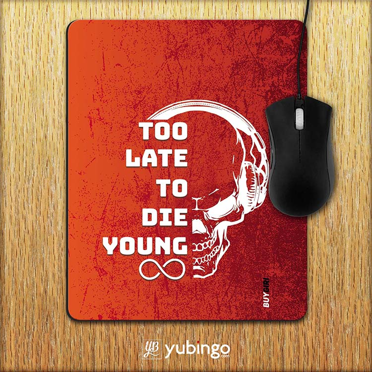 Die Young Mouse Pad