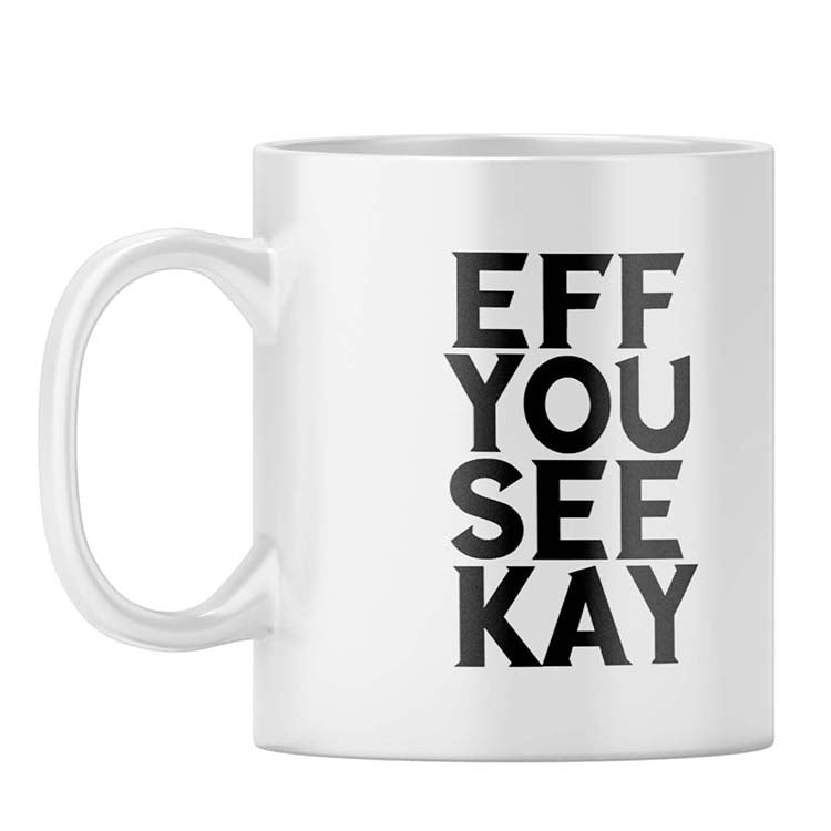 Eff You See Kay Coffee Mug