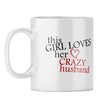 Girl Loves Her Husband Coffee Mug