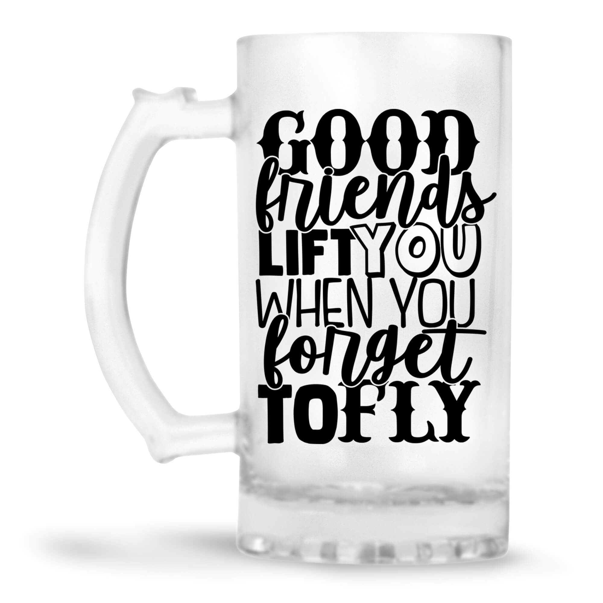 Good Friends Life You Beer Mug