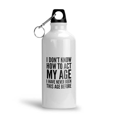 How To Act My Age Water Bottle