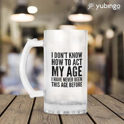 How To Act My Age Beer Mug-Image2