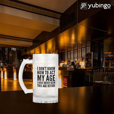 How To Act My Age Beer Mug-Image4