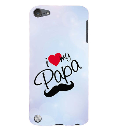 I Love My Papa Back Cover for Apple iPod Touch 5