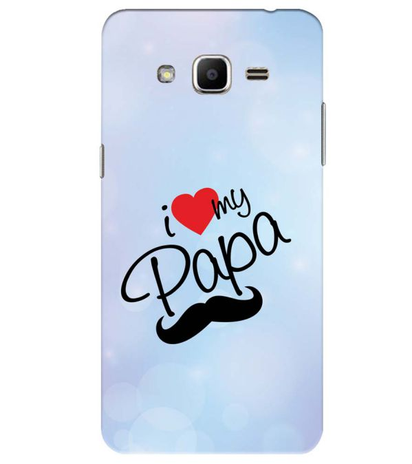 purchase cheap 65ed6 8cb60 I Love My Papa Back Cover for Samsung Galaxy J2 Ace