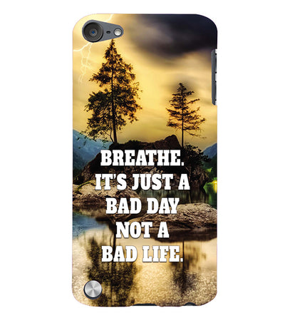 Its Not A Bad Life Back Cover for Apple iPod Touch 5