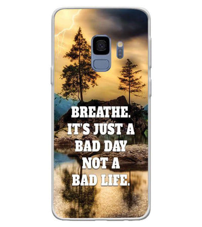 Its Not A Bad Life Back Cover for Samsung Galaxy S9