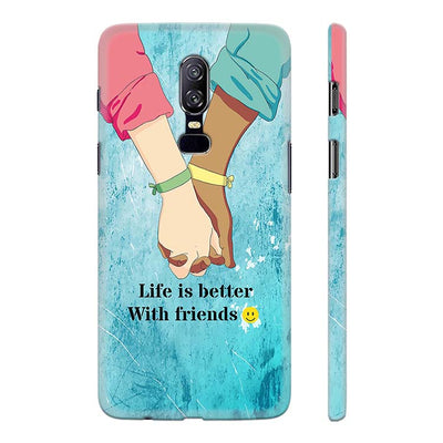 Life is Better with Friends Back Cover for OnePlus 6