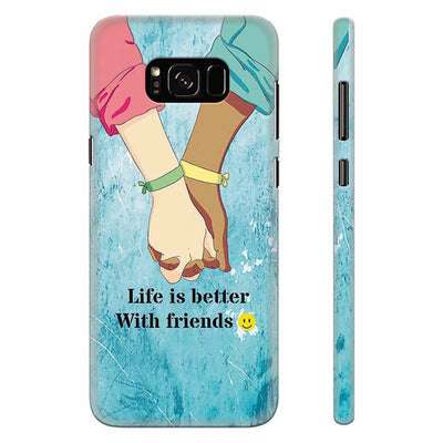Life is Better with Friends Back Cover for Samsung Galaxy S8 Plus