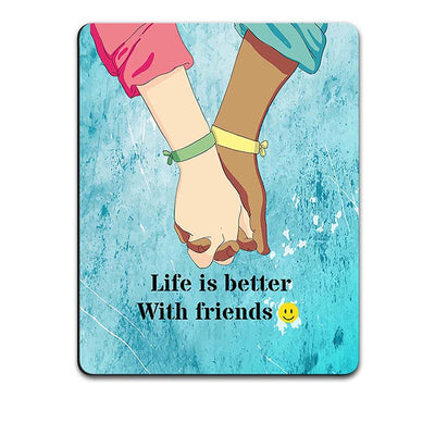 Life is Better with Friends Mouse Pad