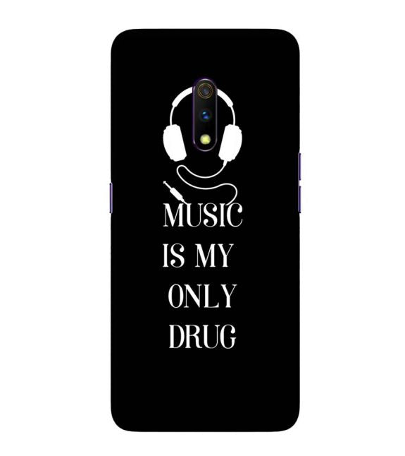 Music Is My Only Drug Back Cover for Realme X
