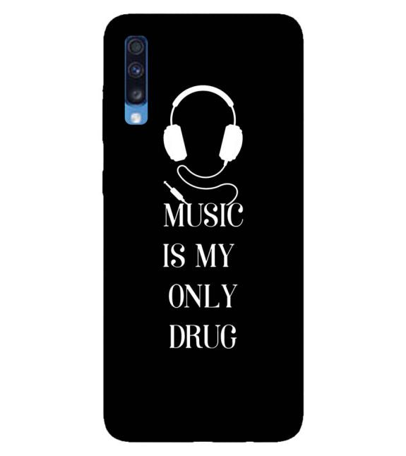 Music Is My Only Drug Back Cover for Samsung Galaxy A70