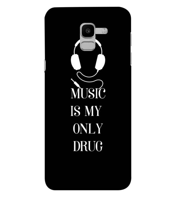 Music Is My Only Drug Back Cover for Samsung Galaxy J6 (2018)