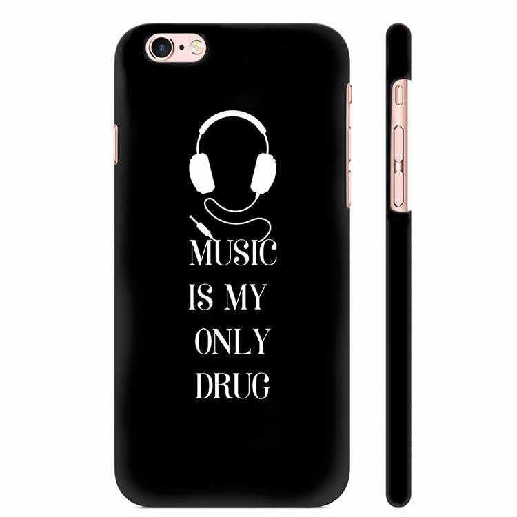 Music Is My Only Drug Back Cover for Apple iPhone 6 Plus and iPhone 6S Plus