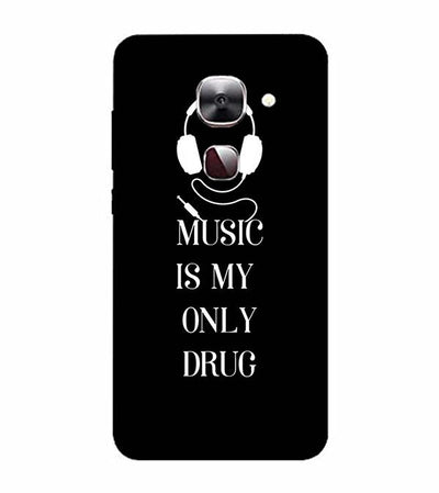 Music Is My Only Drug Back Cover for LeEco Le 2s