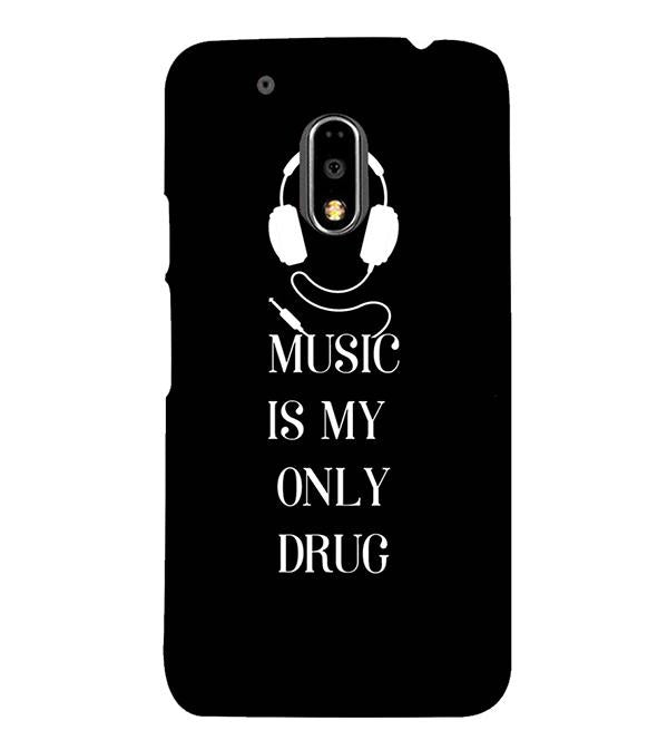 Music Is My Only Drug Back Cover for Motorola Moto G4 and Moto G4 Plus