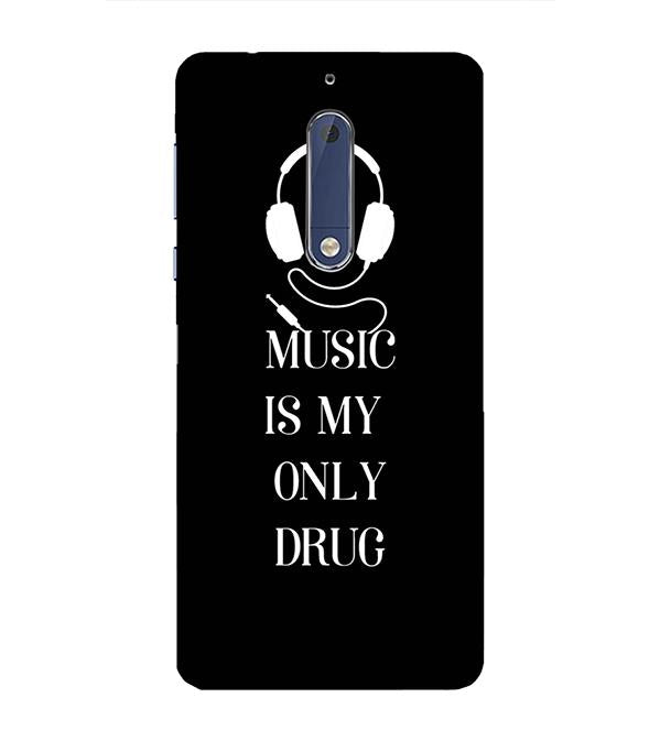 Music Is My Only Drug Back Cover for Nokia 5