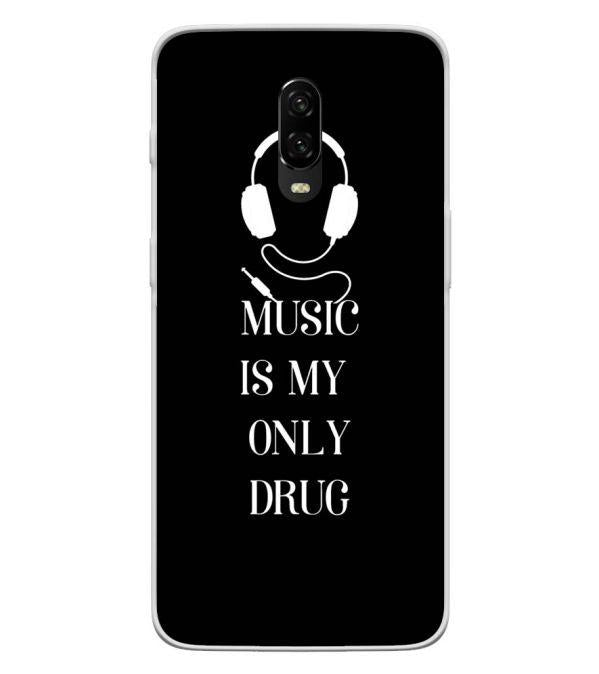 Music Is My Only Drug Back Cover for OnePlus 6T