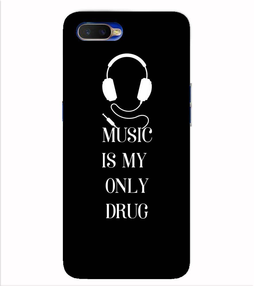 Music Is My Only Drug Back Cover for Oppo K1