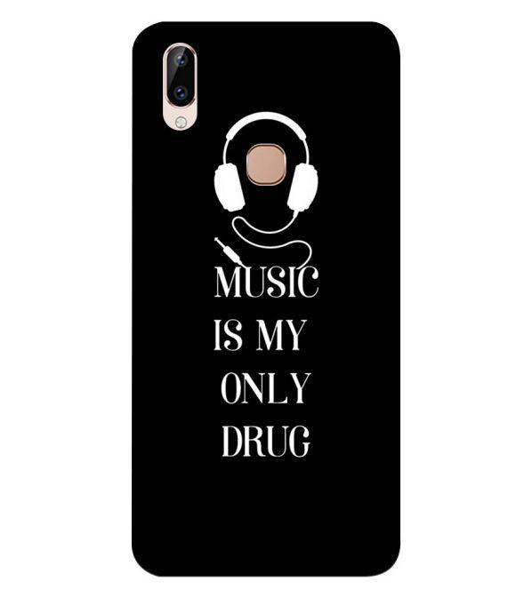 Music Is My Only Drug Back Cover for Vivo Y83 Pro