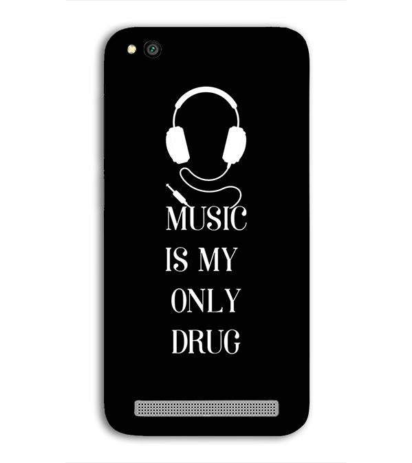 Music Is My Only Drug Back Cover for Xiaomi Redmi 5A
