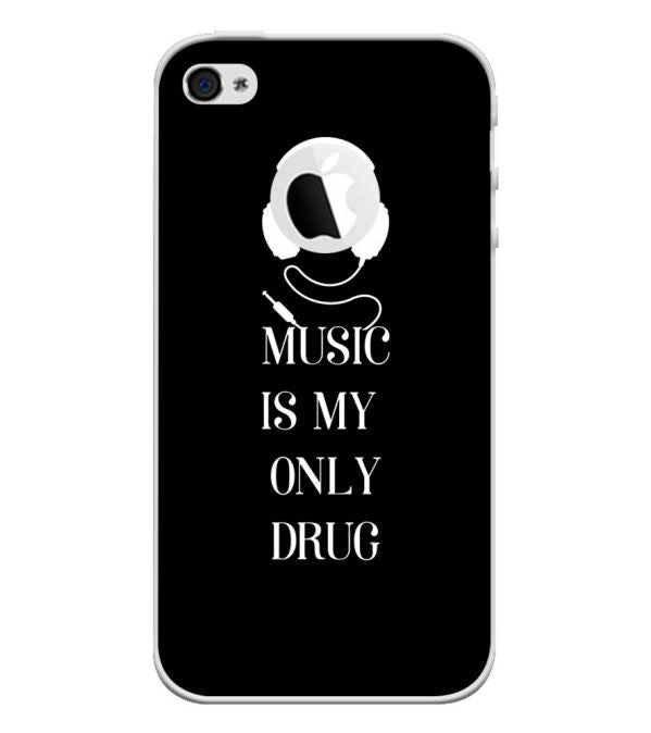 separation shoes b162c bdc35 Music Is My Only Drug Back Cover for Apple iPhone 4 and iPhone 4S (Logo Cut)