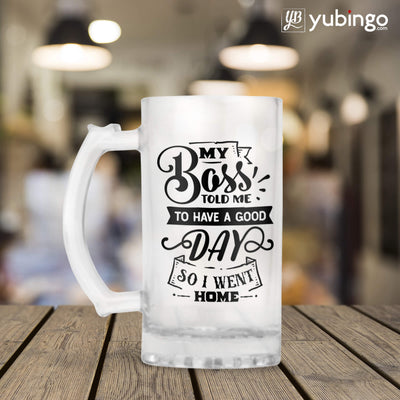 My Boss Told Me To Have A Good Day Beer Mug-Image3
