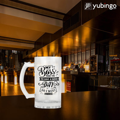 My Boss Told Me To Have A Good Day Beer Mug-Image5