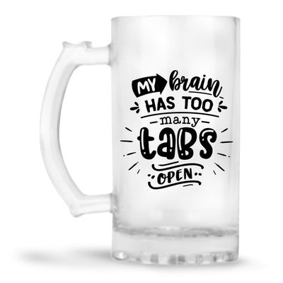 My Brain Has Too Many Tabs Open Beer Mug