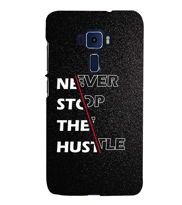 Never Stop Hustle Back Cover for Asus Zenfone 3 ZE520KL