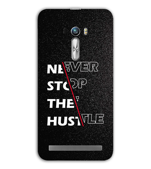 Never Stop Hustle Back Cover for Asus Zenfone Selfie